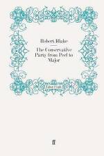 The Conservative Party from Peel to Major, Robert Blake