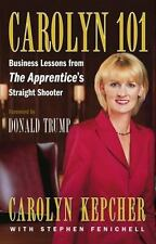 Carolyn 101 : Business Lessons from the Apprentice's Straight Shooter by...