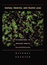 Complex Adaptive Systems: Turtles, Termites, and Traffic Jams : Explorations...