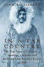 In a Far Country: The True Story of a Mission, a Marriage, and the Remarkable Re