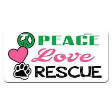 Peace Love Rescue - Adopt Animal Shelter Pet Dogs Cats Paw Print License Plate