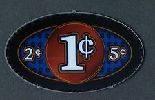 IGT Slot Machine Oval Topper Insert ONE CENT - TWO CENT - FIVE CENTS 1-2-5