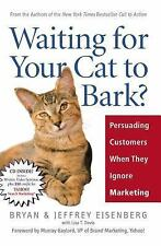 Waiting for Your Cat to Bark?: Persuading Customers When They Ignore Marketing -