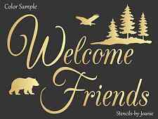 Joanie STENCIL Welcome Friend Eagle Pine Tree Bear Lodge Look Rustic Cabin Decor