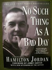 No Such Thing As A Bad Day A Memoir by Hamilton Jordan 2001, Revised Paperback