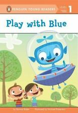 Play with Blue (Penguin Young Readers, L1)