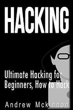 Hacking: Ultimate Hacking for Beginners, How to Hack by Andrew (FREE 2DAY SHIP)