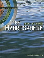 Earth's Spheres: The Hydrosphere : Agent of Change Earth's Spheres by Gregory...