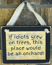 Funny Idiots Orchard Office Saying Hanging Wall Sign Plaque Primitive Rustic