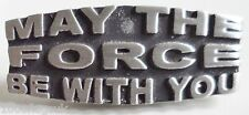 May The Force Be With You Star Wars Pin Badge - Hand Made in English Pewter