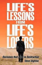 Life's Lessons from Life's Losers by Steve Dighton (2012, Paperback)