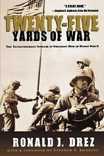 NEW Twenty-Five Yards of War: The Extraordinary Courage of Ordinary Men in World