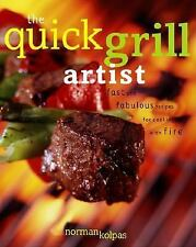 The Quick Grill Artist: Fast and Fabulous Recipes for Cooking with Fir-ExLibrary