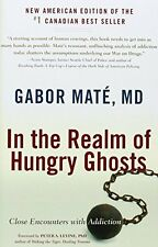 In the Realm of Hungry Ghosts: Close Encounters with Addiction by Gabor Mate, (P