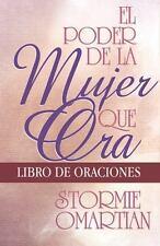 El Poder de la Mujer Que Ora: Libro de Oraciones = The Power of a Praying Woman