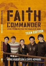 Faith Commander Teen Edition: Living Five Values from the Pa