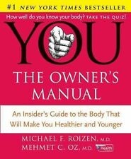 YOU-The Owner's Manual by Dr. Oz and Michael F. Roizen-Body Healthier Younger
