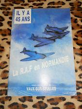 Il y 45 ans: la R.A.F. en Normandie - Foyer de Vaux-sur-Seulles - 1989
