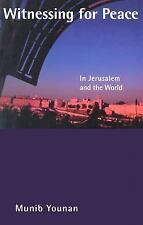Witnessing for Peace : In Jerusalem and the World by Munib A. Younan (2003,...