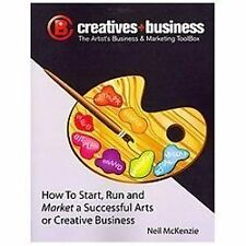 The Artist's Business and Marketing ToolBox : How to Start, Run and Market a...