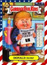 DONALD DUMP CUSTOM STICKER! GARBAGE PAIL KIDS DONALD TRUMP NEXT US PRESIDENT?
