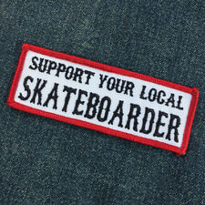 Support Your Local Skateboarder Iron On or sew on Skate Punk Patch Embroidered