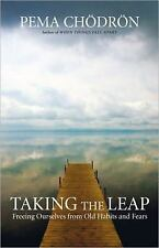 Taking the Leap: Freeing Ourselves from Old Habits and Fears, Chodron, Pema, Acc