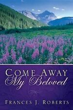 Come Away My Beloved - Updated-ExLibrary