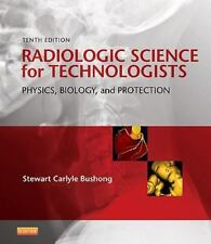 NEW RADIOLOGIC SCIENCE FOR TECHNOLOGISTS PHYSICS BIOLOGY PROTECTION BUSHONG XRAY