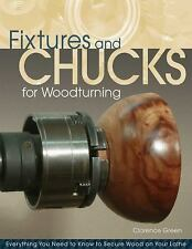 Fixtures and Chucks for Woodturning Book~Methods of Securing Wood on Your Lathe