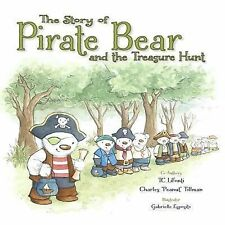 Corner33BearBooks. com Ser.: The Story of Pirate Bear and the Treasure Hunt :...