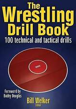 The Wrestling Drill Book (The Drill Book Series)-ExLibrary