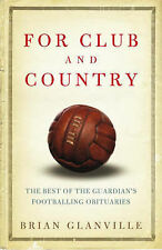 "For Club and Country: The Best of the ""Guardian"" Football Obituaries: The Best o"