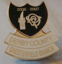 DERBY COUNTY Official 2006-07 CHESTERFIELD BRANCH SUPPORTERS CLUB 22mm x 26mm