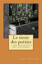 Le Tiroir des Poésies : ... qui Raconte des Histoires by Alice Mei Lan (2016,...