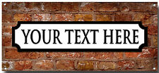 PERSONALISED NOVELTY STREET METAL SIGN, HAVE YOUR OWN TEXT, **INDOOR USE ONLY!**