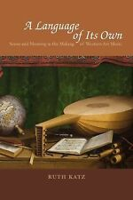 A Language of Its Own : Sense and Meaning in the Making of Western Art Music...