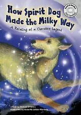 How Spirit Dog Made the Milky Way: A Retelling of a Cherokee Legend (R-ExLibrary