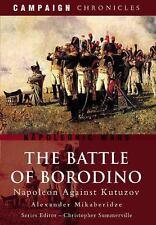 The Battle of Borodino: Napoleon Against Kutuzov Campaign Chronicles