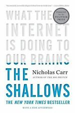 The Shallows: What the Internet Is Doing to Our Brains, Nicholas Carr, Acceptabl
