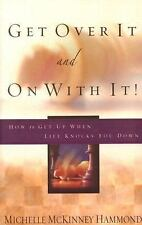 Get Over It and on with It! How to Get Up When Life Knocks You Down (Walker Lar