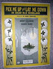 1922 PICK ME UP and LAY ME DOWN in DEAR OLD DIXIELAND Sheet Music by Kalmar Ruby