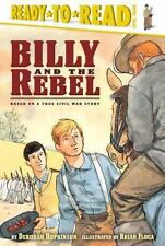 Billy and the Rebel: Based on a True Civil War Story Ready-to-Reads