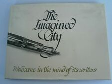 The Imagined City: Melbourne in the Mind of Its Writers - John Arnold - 1983
