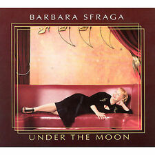 Under the Moon [Digipak] * by Barbara Sfraga (CD, Aug-2003, A440 Music Group)