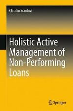 SpringerBriefs in Finance: Holistic Active Management of Non-Performing Loans...