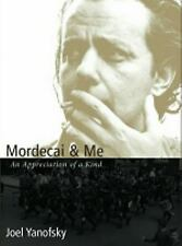 Mordecai and Me : An Appreciation of a Kind by Joel Yanofsky (2003, Hardcover)
