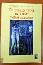 De los Malos Tratos en la Ninez y Otras Crueldades de Eduardo Daniel Fernandez
