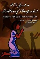 It's Just a Matter of Respect!!: What does Real Love Truly Mean to Us?, General,