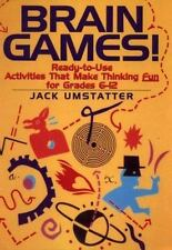 Brain Games!: Ready-to-Use Activities That Make Thinking Fun for Grades 6-12 (J-